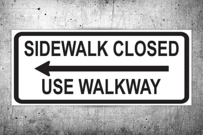 Sidewalk Closed Use Walkway Sign