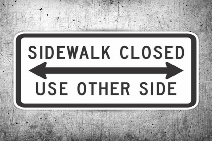 Sidewalk Closed Use Other Side Signs