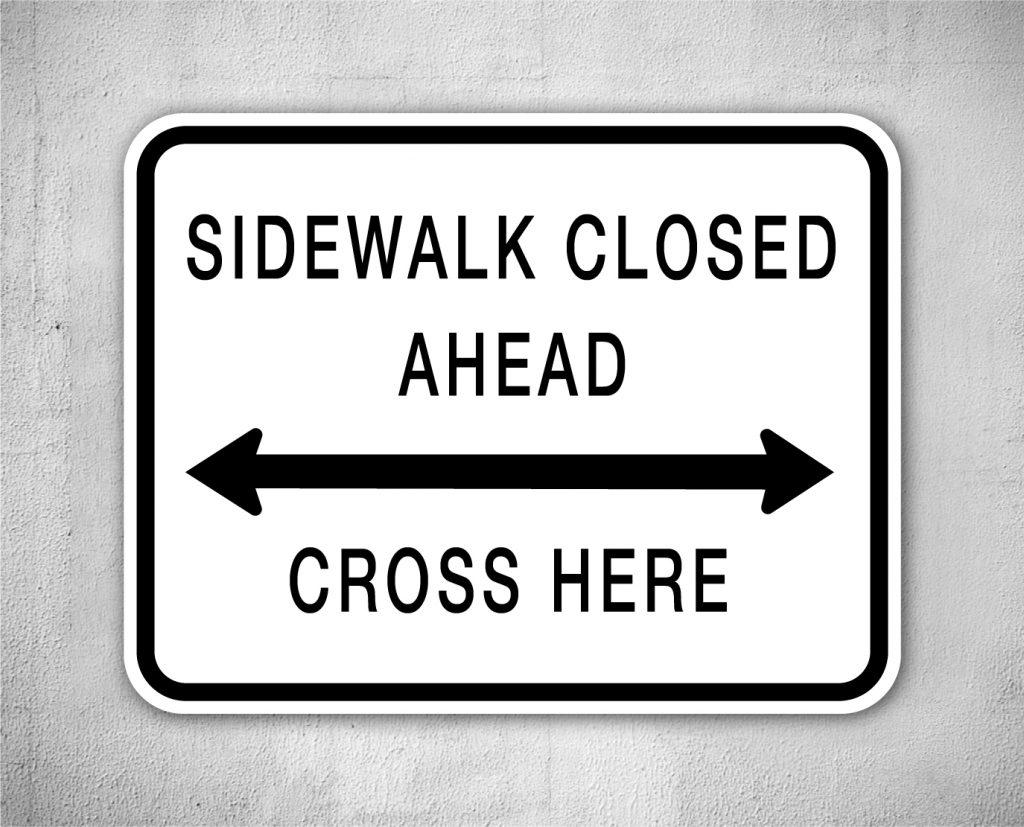 sidewalk closed ahead sign